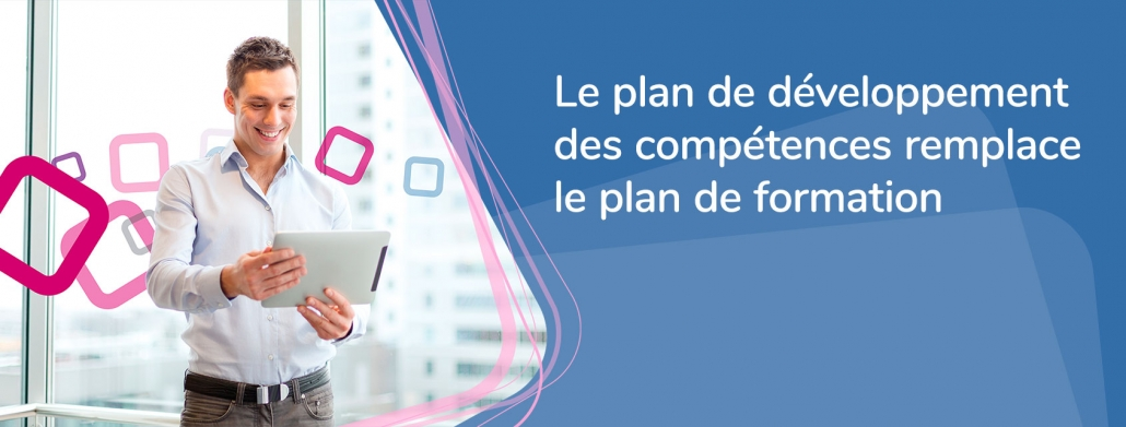 Plan de formation ou plan de développement des compétences