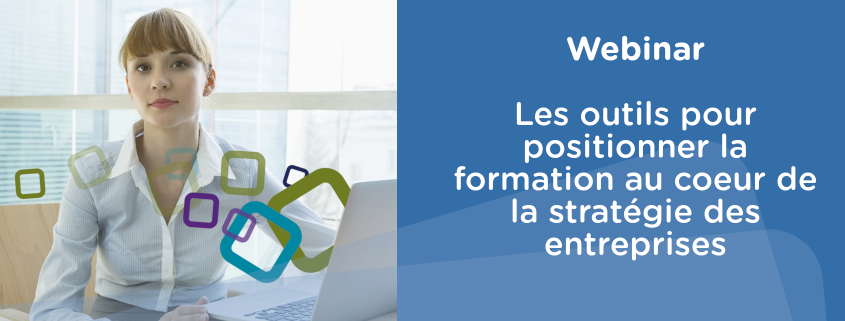 webinar sur les outils qui repositionnent la formation au coeur de la stratégie des entreprises