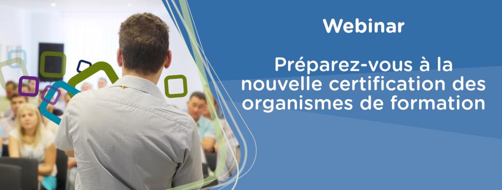 webinar nouvelle certification des organismes de formation